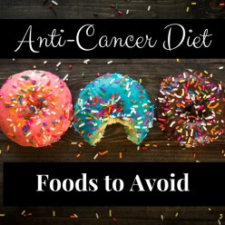 Foods to Avoid on an Anti-Cancer Diet