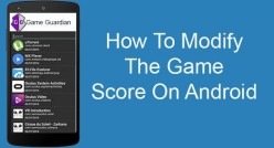 How to Increase/Decrease or Modify any game Score On Android