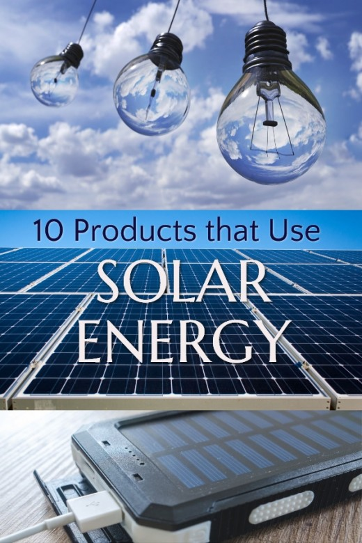 10 Products That Use Solar Energy Hubpages