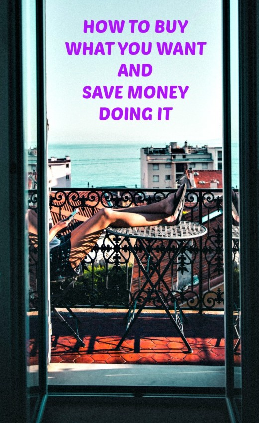 Tips that will help you to get what you want out of life without going broke to do it!