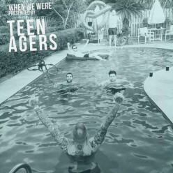 Album Review: When We Were By Teen Agers