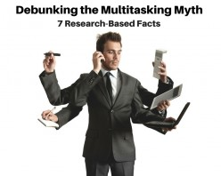 Debunking the Multitasking Myth: 7 Research-Based Facts