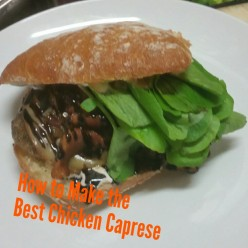 How to Make a Great Chicken Caprese Sandwich (Recipe)