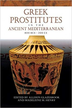 Greek Prostitutes in the Ancient Mediterranean, 800 BCE–200 CE Review