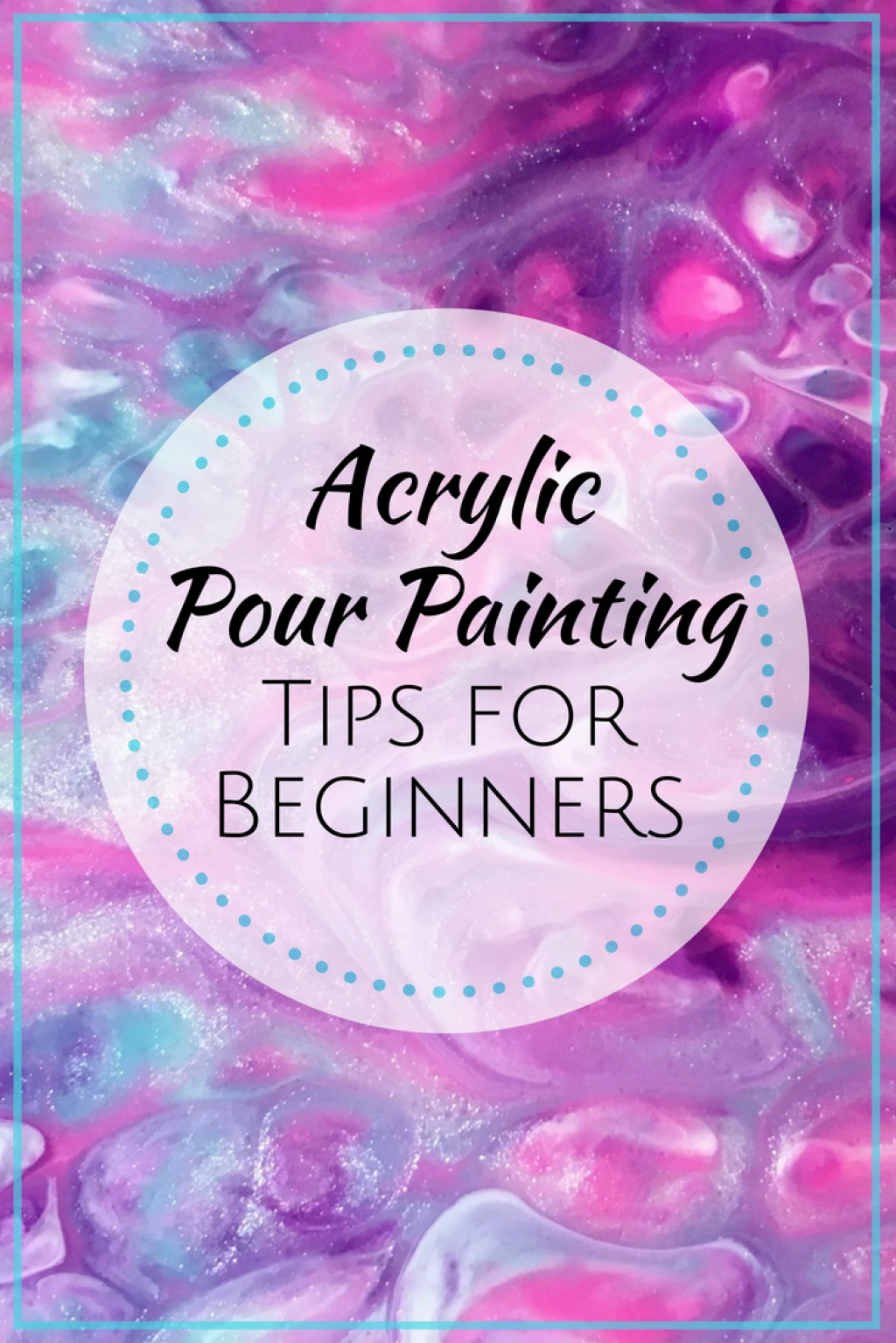 Acrylic Pour Painting Tips A List For Beginners Feltmagnet