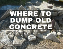 How to Dispose of Old Concrete and Where to Dump It