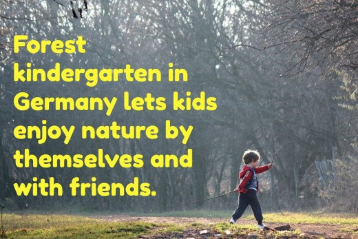 Unlike American kindergarten that's focused on getting children prepared academically for first grade, German kindergarten lets kids play, explore, and interact.
