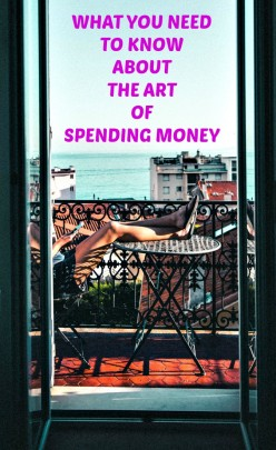 What You Need to Know About the Art of Spending Money