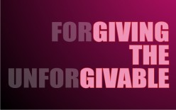 God: Forgiving the Unforgivable