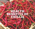 Health Benefits of Spicy Chilli Peppers How Hot Chillis Can Change your Life.