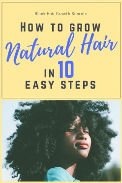 How to Grow Natural Hair in 10 Easy Steps