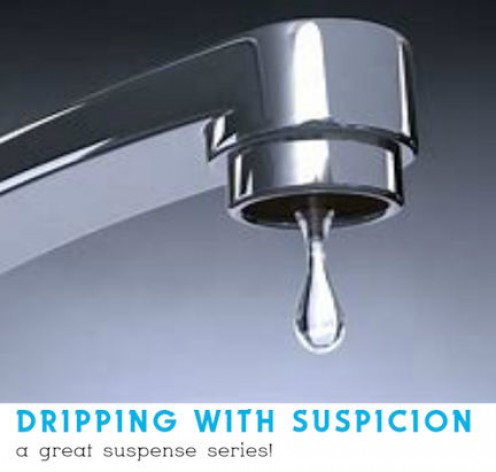 Dripping With Suspicion 5