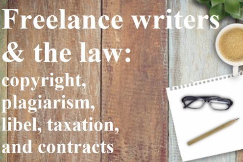 Understanding copyright, plagiarism, libel law, taxation, and contracts is vital if you want to be a successful freelance writer