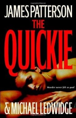 Find Out What Happens When An Affair Goes Wrong In The Quickie by James Patterson (Book Review)