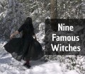 9 Famous Witches in History