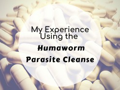 My Experience With Humaworm: A 30-Day Herbal Parasite Cleanse