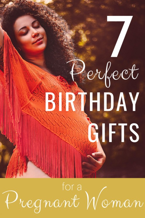 7 Perfect Birthday Gifts for Your Pregnant Wife, Girlfriend, or Daughter