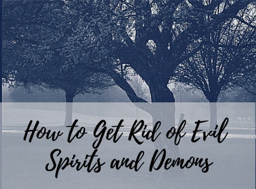 Learn Methods To Eliminate Evil Demons From Your Life