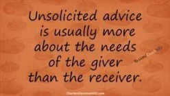 Why People Insist on Giving Unsolicited Advice