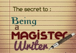 The Secret to Being a Magister Writer