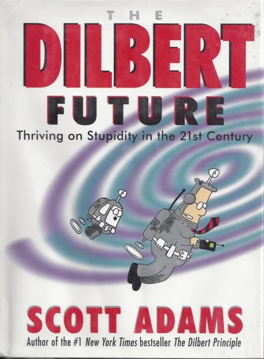 """The Dilbert Future"", one of Scott Adam's earlier nonfiction books"
