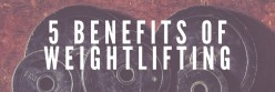 5 Benefits of Weightlifting