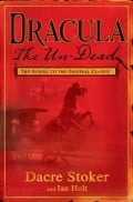 Dracula: The Undead By Dacre Stoker and Ian Holt