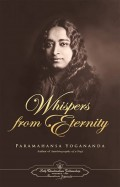 Overview of Paramahansa Yogananda's Book, Whispers From Eternity