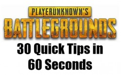 PUBG Quick Tip List, 30 tips in 60 seconds