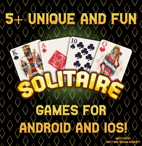 5+ Unique and Fun Solitaire Games for Android and iOS!
