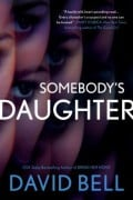 Somebody's Daughter By David Bell