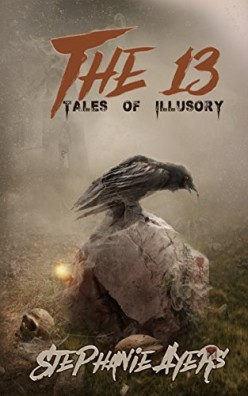 Review on The 13: Tales of Illusory by Stephanie Ayers