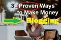 3 Effective Ways to Make Money Blogging