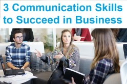 Master These 3 Communication Skills to Succeed in Business