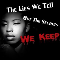 The Lies We Tell But the Secrets We Keep, Part 1