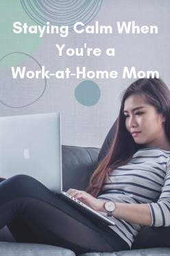Staying Calm When You Work From Home With Kids