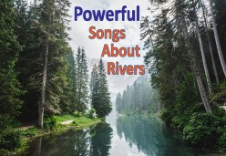 10+ Moving Songs About Rivers