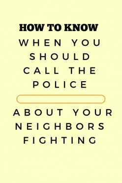 When You Should Call the Police About Your Neighbors Fighting