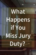 What Happens If You Miss Jury Duty?