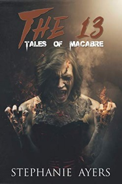 The 13: Tales of the Macabre by Stephanie Ayers review