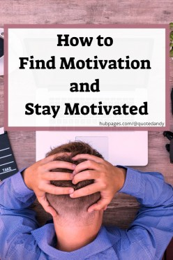 How to Find Motivation and Stay Motivated