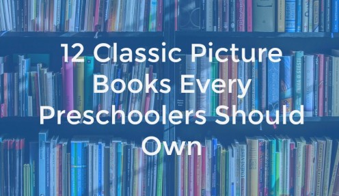12 Classic Picture Books to Buy Preschoolers This 2018 Holiday Season