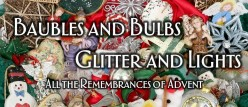 All the Baubles of Advent . . . The Remembrances of Christmas