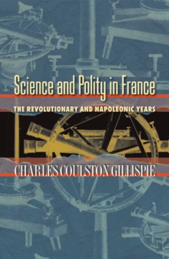 Review of Science and Polity in France: The Revolutionary and Napoleonic Years