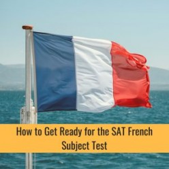 How To Assess Your Readiness In Taking The SAT French Subject Test