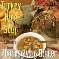 How to Make Turkey Rice Soup in a Slow Cooker From Thanksgiving Leftovers