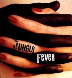 On Jungle fever