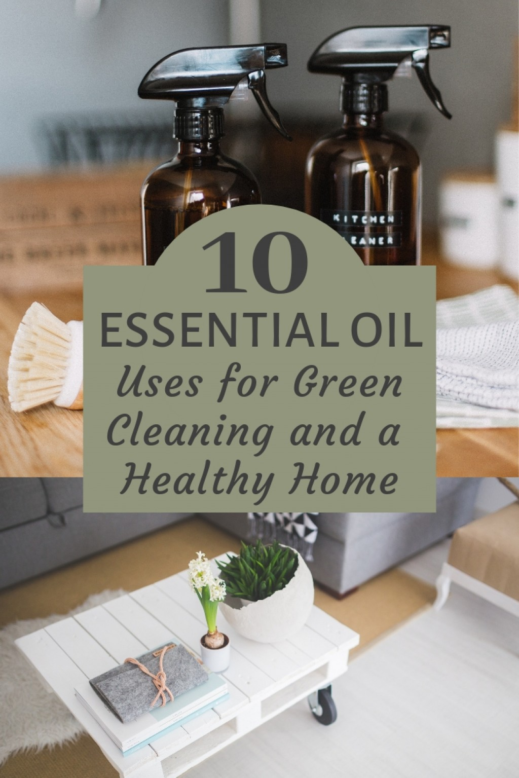 10 Essential Oil Uses For Green Cleaning And A Healthy