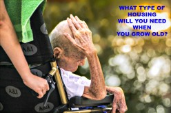 What Type of Housing Will You Need When You Grow Old?