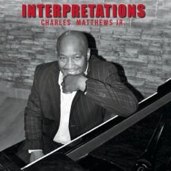 Charles Matthews Jr. Interpretations